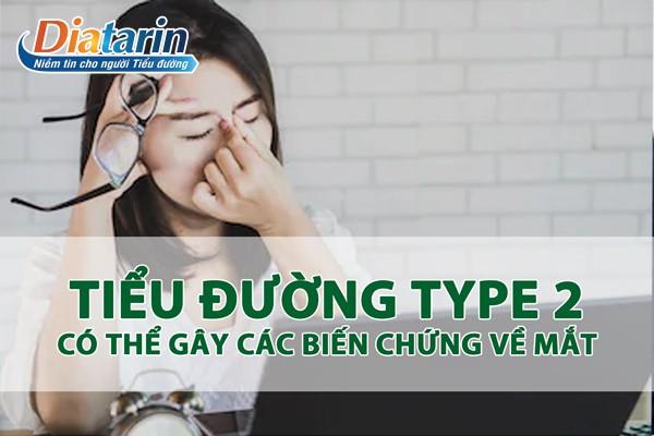 Bệnh tiểu đường Type 2 có thể gây nhiều biến chứng ở mắt