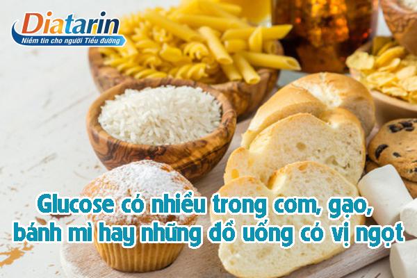 Glucose có nhiều trong cơm, gạo, bánh mì và những đồ uống có vị ngọt