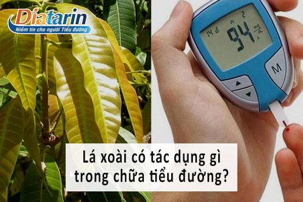 Lá xoài có tác dụng gì trong chữa bệnh tiểu đường?