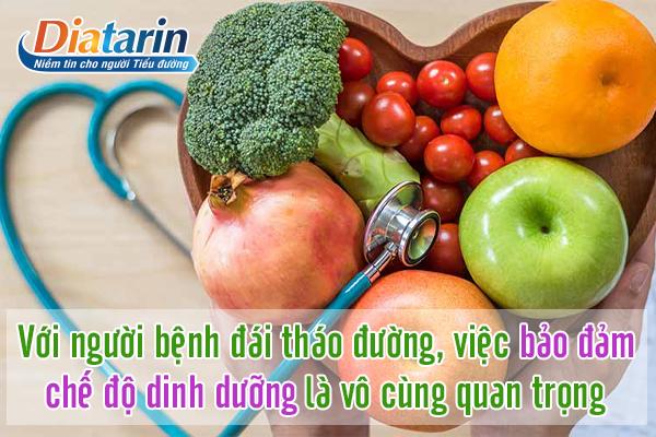 Với bệnh nhân tiểu đường thì chế độ dinh dưỡng đóng vai trò vô cùng quan trọng